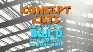 concept lists help students build conceptual frameworks