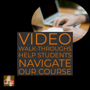 photo of student with laptop and caption: video walk-throughs help students navigate our course