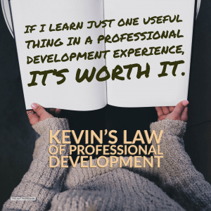 Kevin's Law of Professional Development