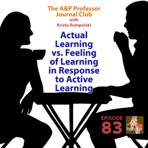 Journal Club: Actual Learning vs. Feeling of Learning in Response to Active Learning