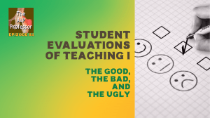 Student Evaluations of Teaching I: The Good, The Bad, and The Ugly | TAPP 84