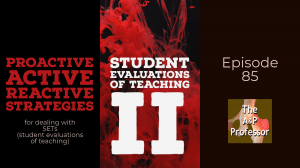 cover for episode 85: student evaluations of teaching II, proactive, active, reactive strategies