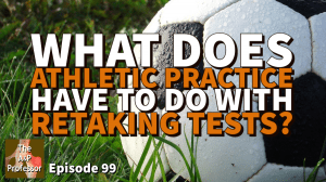 soccer ball with caption: what does athletic practice have to do with retaking tests?