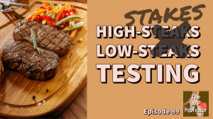 grilled steaks with caption: high-stakes, low stakes testing